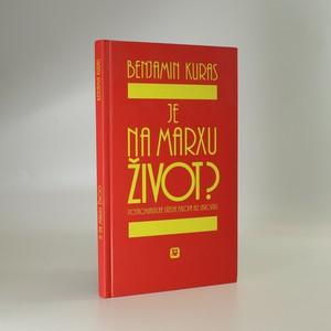 náhled knihy - Je na Marxu život? Postkomunistická střední Evropa bez ubrousku