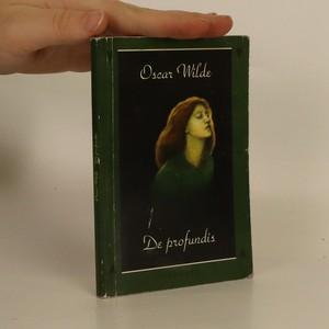 náhled knihy - De profundis : Zápisky ze žaláře v Readingu a Čtyři listy
