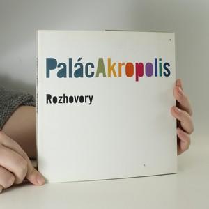 náhled knihy - Palác Akropolis. Rozhovory