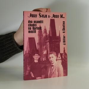 náhled knihy - Josef Švejk a Josef K., dva osamělí chodci na Karlově mostě