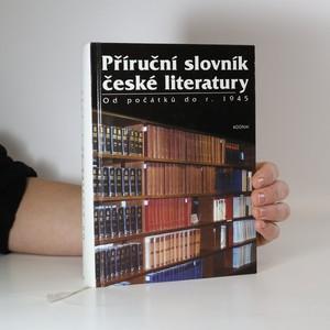 náhled knihy - Příruční slovník české literatury od počátků do r. 1945