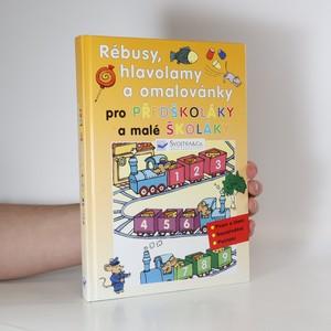 náhled knihy - Rébusy, hlavolamy a omalovánky pro předškoláky a malé školáky