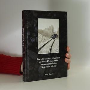 náhled knihy - Počátky lokální železniční dopravy Českého ráje a severozápadního Královéhradecka
