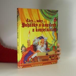 náhled knihy - Čáry...máry..Pohádky o kouzlech a kouzelnících