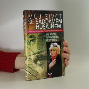 náhled knihy - Můj život se Saddámem Husajnem : ve stínu obávaného diktátora