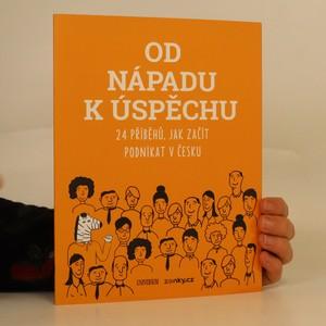 náhled knihy - Od nápadu k úspěchu. 24 příběhů, jak začít podnikat v Česku
