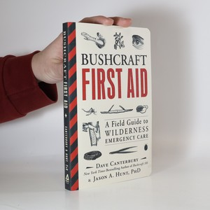 náhled knihy - Bushcraft first aid : a field guide to wilderness emergency care