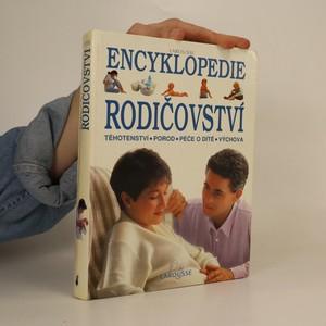 náhled knihy - Encyklopedie rodičovství : těhotenství, porod, péče o dítě, výchova. (poškozeno, viz foto)
