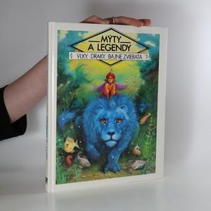 náhled knihy - Mýty a legendy - Vlky, draky, bájne zvieratá
