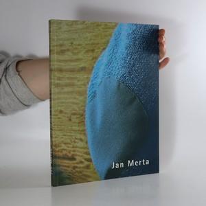 náhled knihy - Jan Merta : obrazy 1985-2005 : Moravská galerie v Brně, 16.6.-18.9.2005, Východočeská galerie v Pardubicích, 7.12.2005-19.2.2006