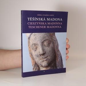 náhled knihy - Těšínská madona a vzácné sochy Petra Parléře = Cieszyńska madonna i cenne rzeźby Piotra Parlera = Die Teschener Madonna und wertvolle Statuen von Peter Parler