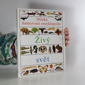 náhled knihy - Dětská ilustrovaná encyklopedie 2 -  Živý svět (+přehledy)