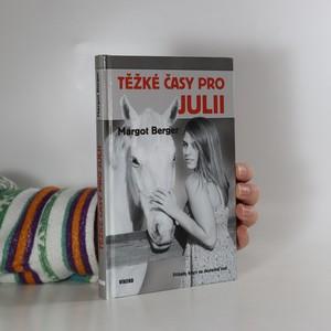 náhled knihy - Těžké časy pro Julii