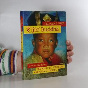 náhled knihy - Žijící Buddha : sedmnácté znovuzrození karmapy v Tibetu
