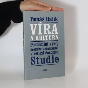 náhled knihy - Víra a kultura. Pokoncilní vývoj českého katolicismu v reflexi časopisu Studie