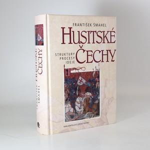 náhled knihy - Husitské Čechy. Struktury, procesy, ideje