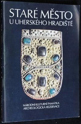 náhled knihy - Staré Město u Uherského Hradiště : Archeologická rezervace : Národní kulturní památka