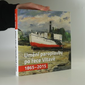 náhled knihy - Umění paroplavby po řece Vltavě 1865-2015