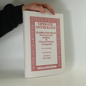náhled knihy - Operatic Anthology. Celebrated Arias. Selected from Operas by Old and Modern Composers. Volume IV. Baritone.