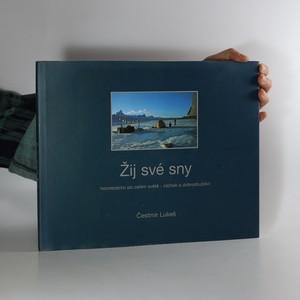 náhled knihy - Žij své sny : horolezectví po celém světě - zážitek a dobrodružství