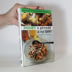 náhled knihy - Houby v přírodě a na talíři : určování a recepty