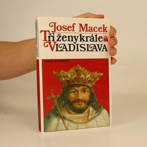 náhled knihy - Tři ženy krále Vladislava