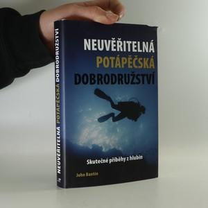 náhled knihy - Neuvěřitelná potápěčská dobrodružství. Skutečné příběhy z hlubin