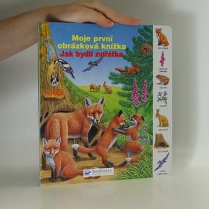 náhled knihy - Moje první obrázková knížka : jak bydlí zvířátka Moje první obrázková knížka - jak bydlí zvířátka