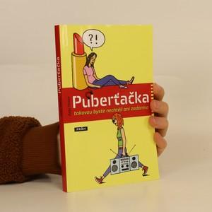 náhled knihy - Puberťačka : takovou byste nechtěli ani zadarmo