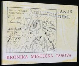 náhled knihy - Kronika městečka Tasova : Faksimile tasovské kroniky psané v letech 1922-1929 Jakubem Demlem