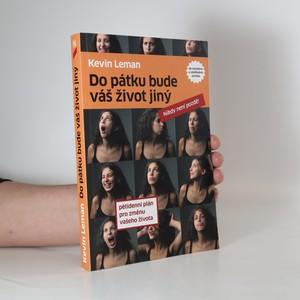 náhled knihy - Do pátku bude váš život jiný : pětidenní plán pro změnu vašeho života : nikdy není pozdě!