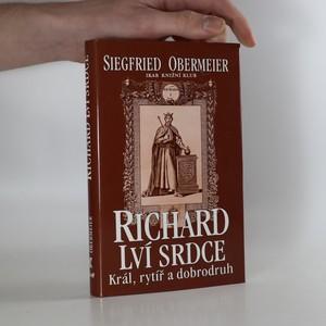 náhled knihy - Richard Lví srdce. Král, rytíř, dobrodruh