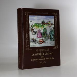 náhled knihy - Tajemství pražských půlnocí, aneb, Strašidla a pověsti staré Prahy