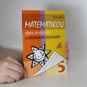 náhled knihy - Matematikou krok za krokem k přijímacím zkouškám