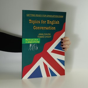 náhled knihy - Topic for English Conversation. We Get Ready for the Graduation Exam
