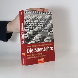 náhled knihy - Die 50er Jahre : vom Trümmerland zum Wirtchaftswunder