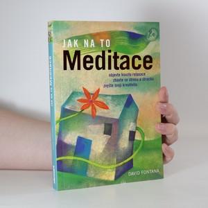 náhled knihy - Meditace. Objevte kouzlo relaxace, zbavte se stresu a strachu, zvyšte svoji kreativitu