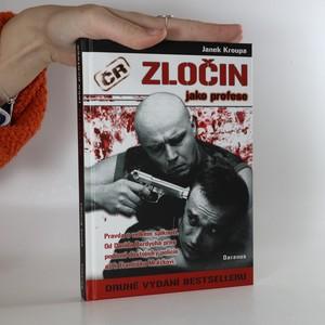 náhled knihy - Zločin jako profese : pravda o velkém spiknutí : od Davida Berdycha přes podivné důstojníky policie až k Františku Mrázkovi--
