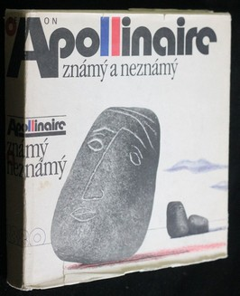 náhled knihy - Apollinaire známý a neznámý : výbor z básnického díla