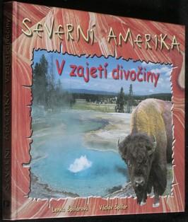 náhled knihy - Severní Amerika : v zajetí divočiny