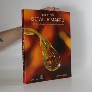 náhled knihy - Kreativní detail a makro : tipy a techniky pro digitální fotografie