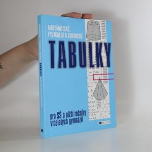 náhled knihy - Matematické, fyzikální a chemické tabulky : pro SŠ a nižší ročníky víceletých gymnázií
