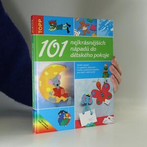 náhled knihy - 101 nejkrásnějších nápadů do dětského pokoje. Skvělé nápady na vybavení, dekorace, hračky a praktické doplňky pro malé i velké kutily