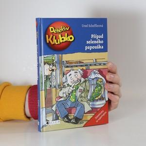 náhled knihy - Detektiv Klubko. Případ zeleného papouška