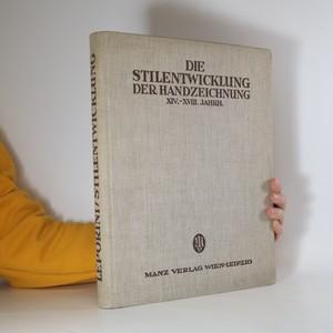náhled knihy - Die Stilentwicklung der Handzeichnung XIV. bis XVIII. Jahrhundert