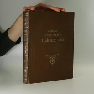 náhled knihy - Prahou tisíciletou z dávna i dneška. 2. díl.