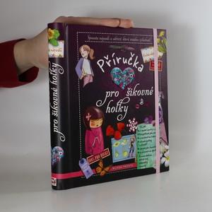 náhled knihy - Příručka pro šikovné holky : spousta nápadů a aktivit, které snadno zvládneš!