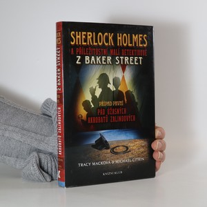 náhled knihy - Sherlock Holmes a příležitostní malí detektivové z Baker Street. Případ první, Pád úžasných akrobatů Zalindových