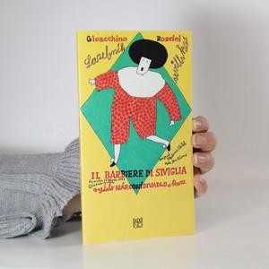 náhled knihy - Il barbiere di Siviglia = (Lazebník sevillský) : komická opera o dvou dějstvích : [příležitostný tisk k premiéře 21. a 24. června 1997 v Národním divadle v Praze]
