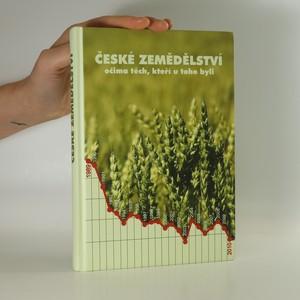 náhled knihy - České zemědělství. Očima těch, kteří u toho byli